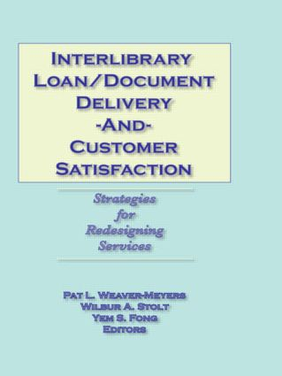 Interlibrary Loan/Document Delivery and Customer Satisfaction: Strategies for Redesigning Services, 1st Edition (Hardback) book cover