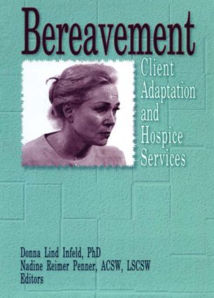 Bereavement: Client Adaptation and Hospice Services (Paperback) book cover