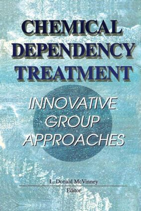 Chemical Dependency Treatment: Innovative Group Approaches, 1st Edition (Paperback) book cover