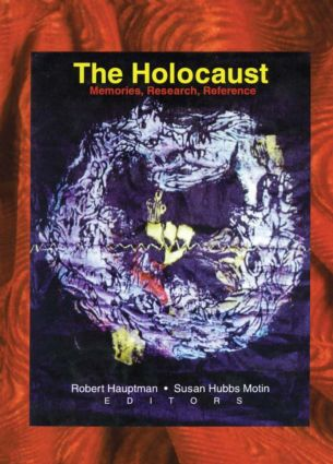 The Holocaust: Memories, Research, Reference, 1st Edition (Hardback) book cover