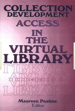 Collection Development: Access in the Virtual Library, 1st Edition (Hardback) book cover