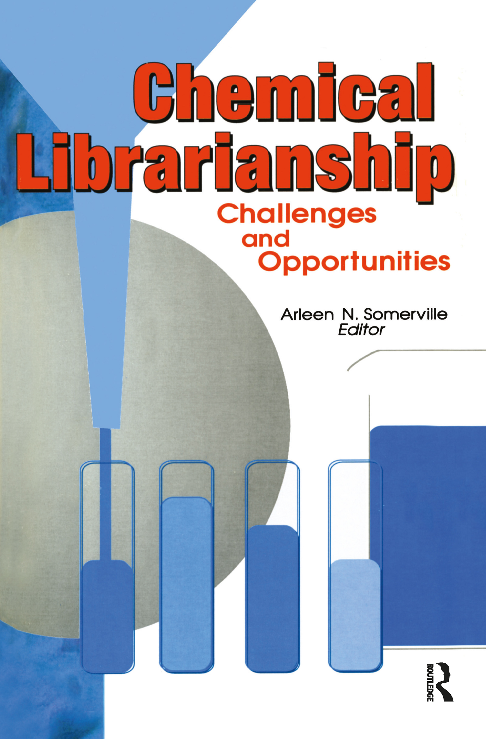 Chemical Librarianship: Challenges and Opportunities, 1st Edition (Hardback) book cover