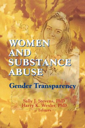 Women and Substance Abuse: Gender Transparency, 1st Edition (Paperback) book cover