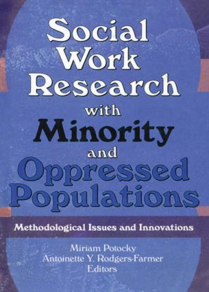 Social Work Research with Minority and Oppressed Populations: Methodological Issues and Innovations, 1st Edition (Hardback) book cover