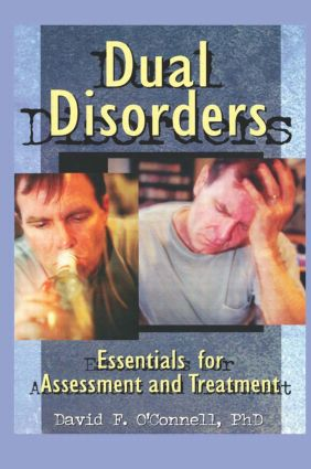 Dual Disorders: Essentials for Assessment and Treatment, 1st Edition (Paperback) book cover