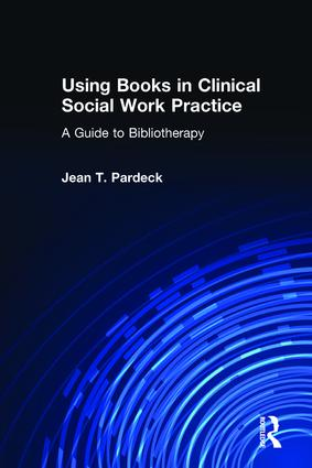 Using Books in Clinical Social Work Practice: A Guide to Bibliotherapy (Paperback) book cover