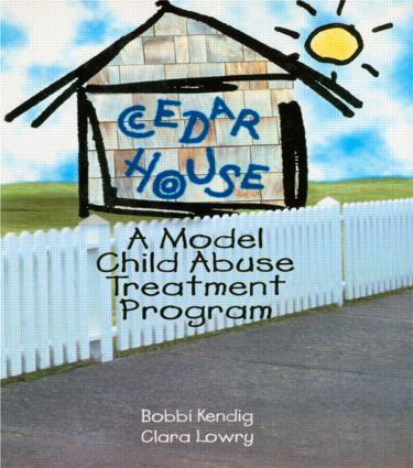 Cedar House: A Model Child Abuse Treatment Program, 1st Edition (Paperback) book cover