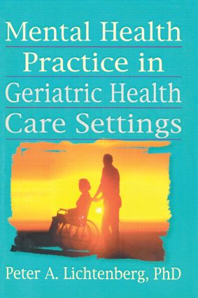 Mental Health Practice in Geriatric Health Care Settings (Paperback) book cover