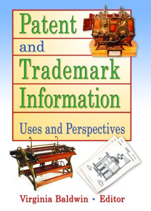 Patent and Trademark Information: Uses and Perspectives, 1st Edition (Paperback) book cover