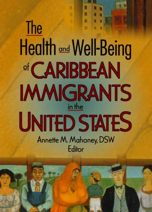 The Health and Well-Being of Caribbean Immigrants in the United States: 1st Edition (Paperback) book cover