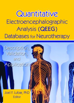 Quantitative Electroencephalographic Analysis (QEEG) Databases for Neurotherapy: Description, Validation, and Application, 1st Edition (Paperback) book cover