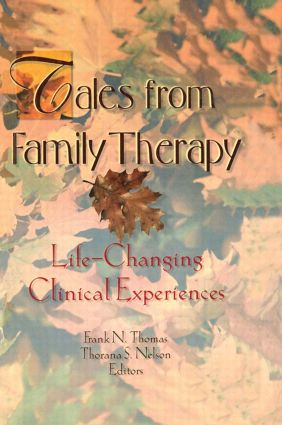 Tales from Family Therapy: Life-Changing Clinical Experiences (Paperback) book cover