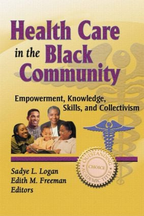 Health Care in the Black Community: Empowerment, Knowledge, Skills, and Collectivism (Paperback) book cover