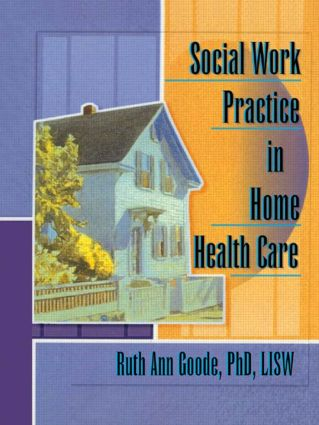 Social Work Practice in Home Health Care: 1st Edition (Paperback) book cover