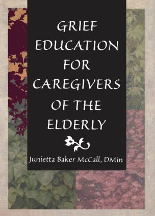 Grief Education for Caregivers of the Elderly (Paperback) book cover