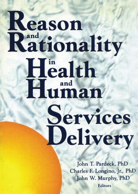 Reason and Rationality in Health and Human Services Delivery (Hardback) book cover