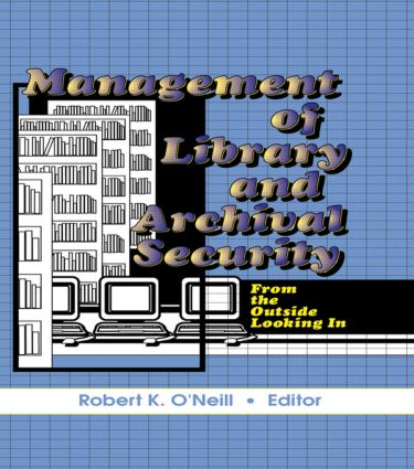 Management of Library and Archival Security: From the Outside Looking In book cover