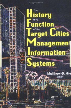The History and Function of the Target Cities Management Information Systems: 1st Edition (Hardback) book cover