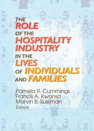 The Role of the Hospitality Industry in the Lives of Individuals and Families: 1st Edition (Paperback) book cover