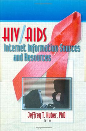 HIV/AIDS Internet Information Sources and Resources: 1st Edition (Paperback) book cover