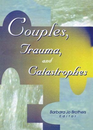 Couples, Trauma, and Catastrophes: 1st Edition (Paperback) book cover