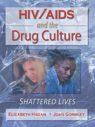 HIV/AIDS and the Drug Culture: Shattered Lives, 1st Edition (Paperback) book cover