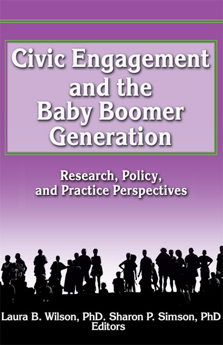Civic Engagement and the Baby Boomer Generation: Research, Policy, and Practice Perspectives (Paperback) book cover