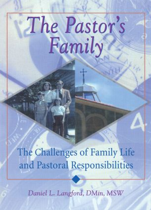 The Pastor's Family: The Challenges of Family Life and Pastoral Responsibilities, 1st Edition (Paperback) book cover
