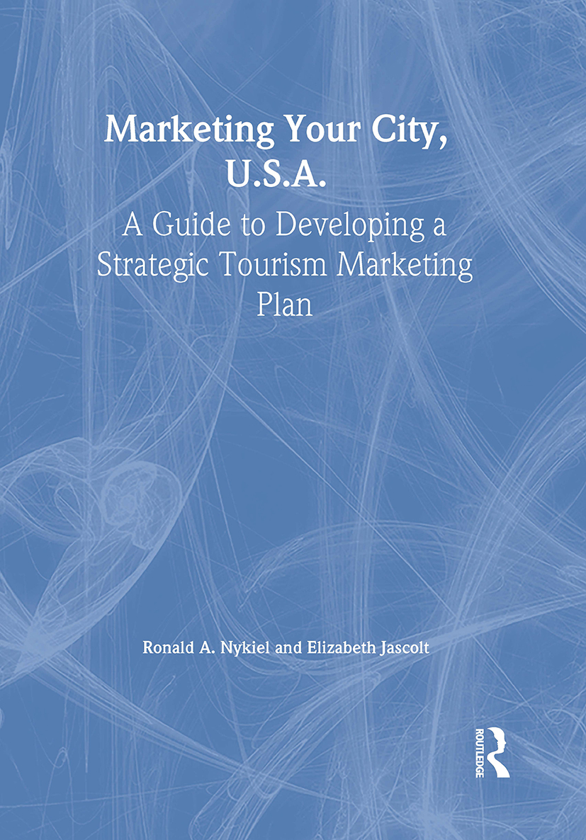Marketing Your City, U.S.A.: A Guide to Developing a Strategic Tourism Marketing Plan, 1st Edition (Paperback) book cover