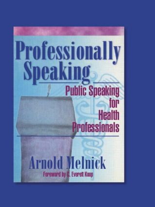 Professionally Speaking: Public Speaking for Health Professionals, 1st Edition (Paperback) book cover