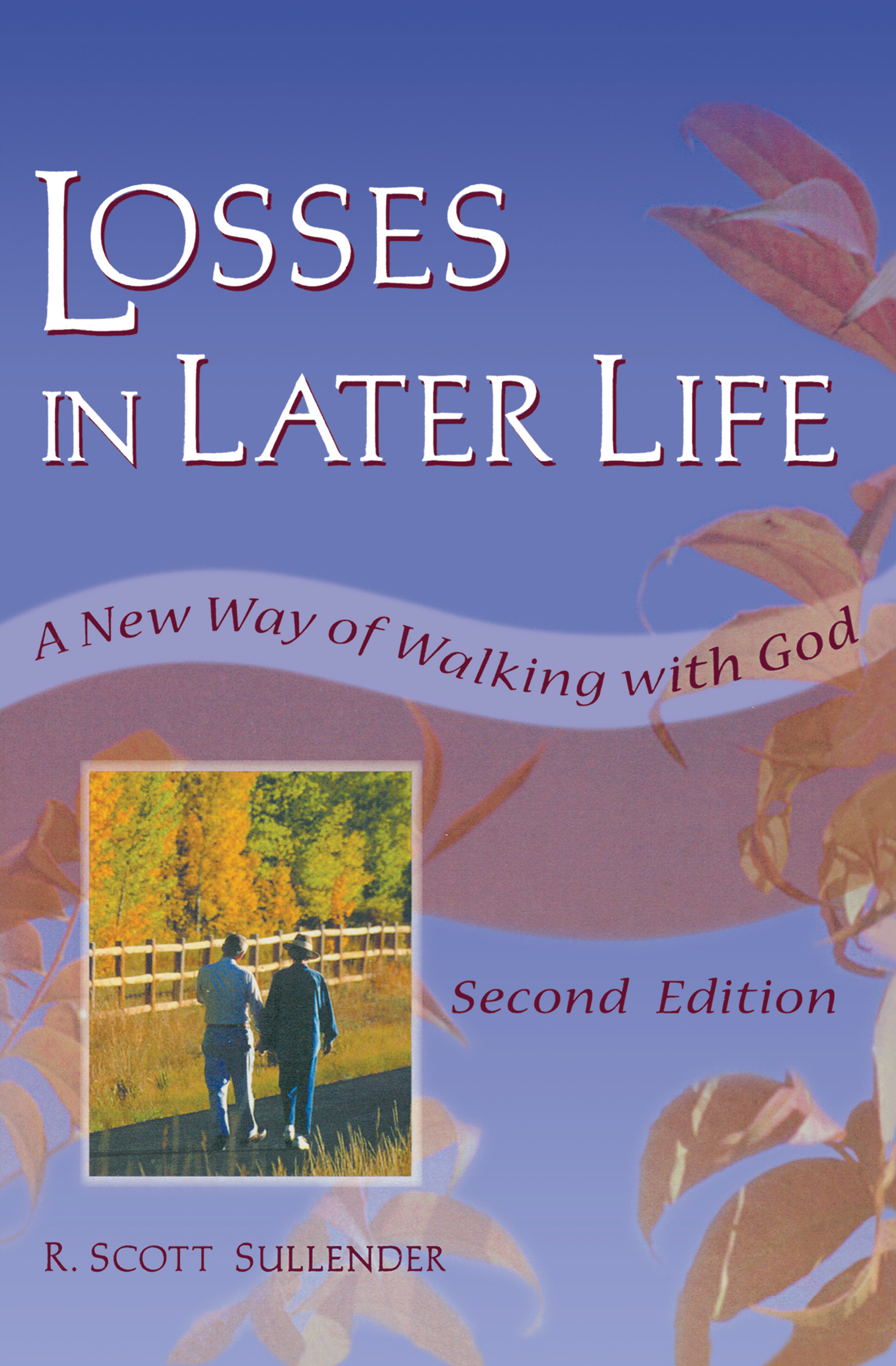 Losses in Later Life: A New Way of Walking with God, Second Edition (Paperback) book cover