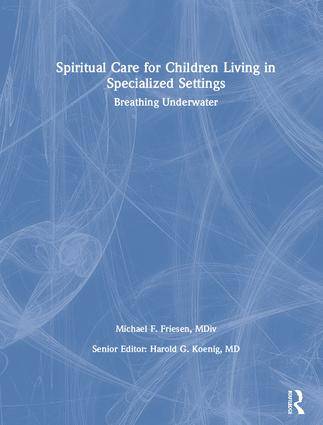 Spiritual Care for Children Living in Specialized Settings: Breathing Underwater, 1st Edition (Paperback) book cover