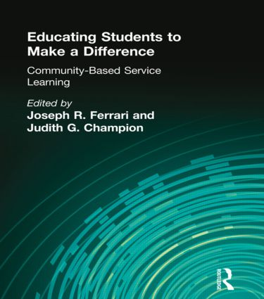 Educating Students to Make a Difference: Community-Based Service Learning, 1st Edition (Paperback) book cover