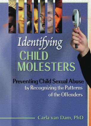 Identifying Child Molesters: Preventing Child Sexual Abuse by Recognizing the Patterns of the Offenders, 1st Edition (Paperback) book cover
