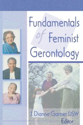 Fundamentals of Feminist Gerontology: 1st Edition (Paperback) book cover