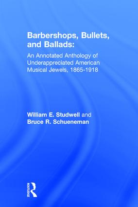 Barbershops, Bullets, and Ballads: An Annotated Anthology of Underappreciated American Musical Jewels, 1865-1918 book cover