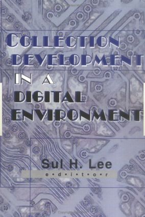 Collection Development in a Digital Environment: Shifting Priorities, 1st Edition (Paperback) book cover