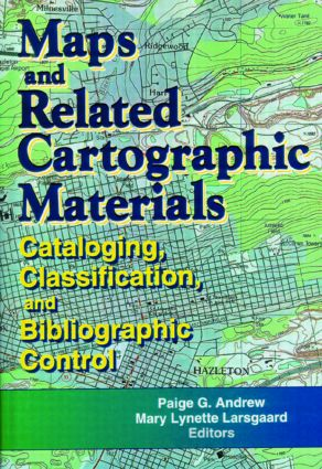 Maps and Related Cartographic Materials: Cataloging, Classification, and Bibliographic Control, 1st Edition (Paperback) book cover