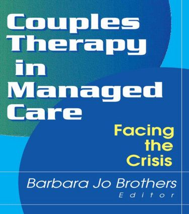 Couples Therapy in Managed Care: Facing the Crisis, 1st Edition (Paperback) book cover