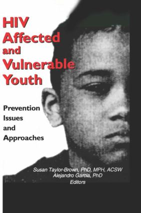 HIV Affected and Vulnerable Youth: Prevention Issues and Approaches, 1st Edition (Paperback) book cover