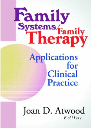 Family Systems/Family Therapy: Applications for Clinical Practice, 1st Edition (Paperback) book cover