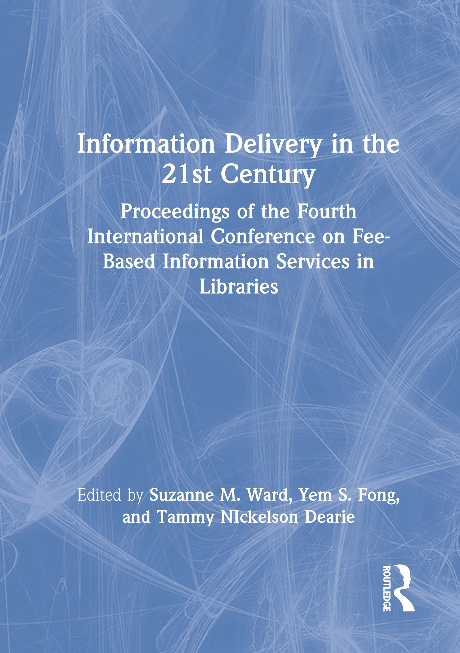 Information Delivery in the 21st Century: Proceedings of the Fourth International Conference on Fee-Based Information Services in Libraries (Paperback) book cover