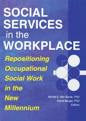 Social Services in the Workplace: Repositioning Occupational Social Work in the New Millennium, 1st Edition (Paperback) book cover