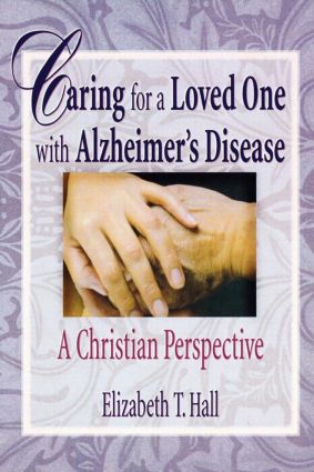 Caring for a Loved One with Alzheimer's Disease: A Christian Perspective (Paperback) book cover