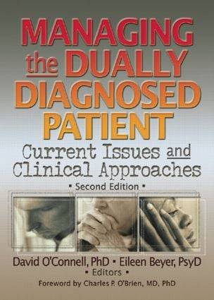 Managing the Dually Diagnosed Patient: Current Issues and Clinical Approaches, Second Edition, 1st Edition (Paperback) book cover