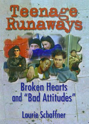 Teenage Runaways: Broken Hearts and ¿Bad Attitudes¿ (Paperback) book cover