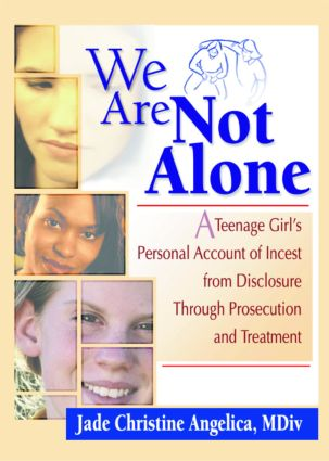 We Are Not Alone: A Teenage Girl¿s Personal Account of Incest from Disclosure Through Prosecution and Treatment (e-Book) book cover
