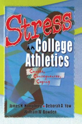 Stress in College Athletics: Causes, Consequences, Coping (Paperback) book cover