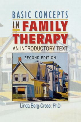 Basic Concepts in Family Therapy: An Introductory Text, Second Edition, 2nd Edition (Paperback) book cover