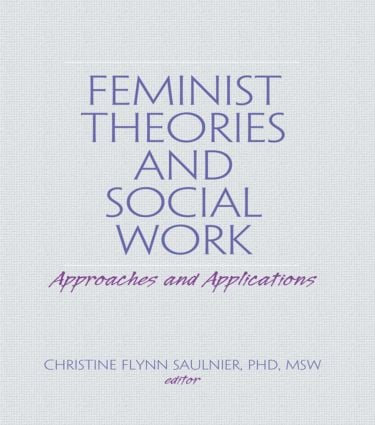 Feminist Theories and Social Work: Approaches and Applications (Paperback) book cover